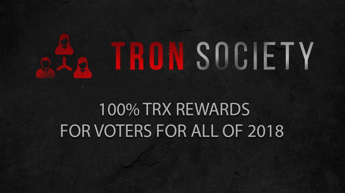 Tron Society Announcement: 100% Voter Rewards for the rest of 2018