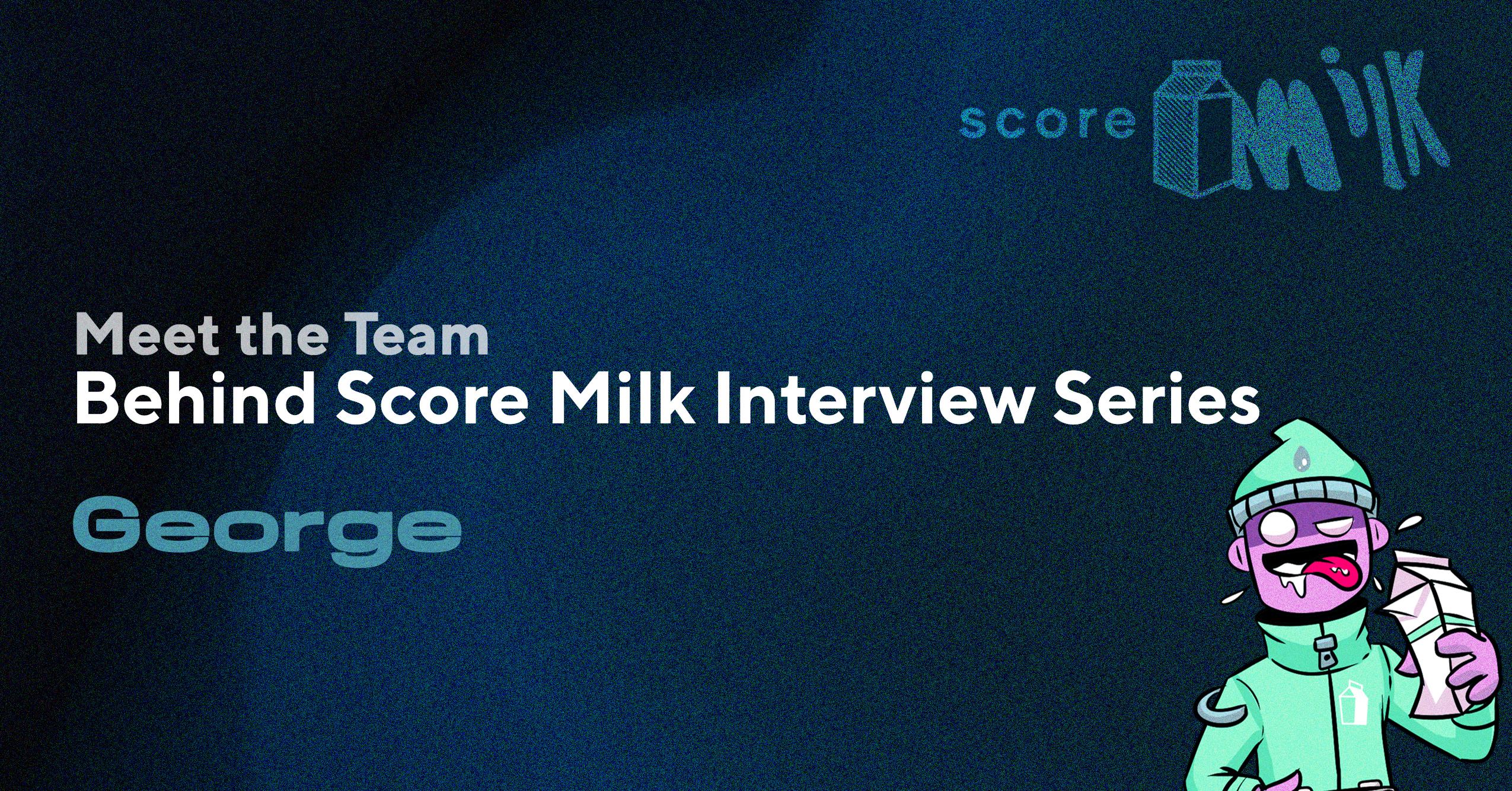 Meet The Team Interview Series – George