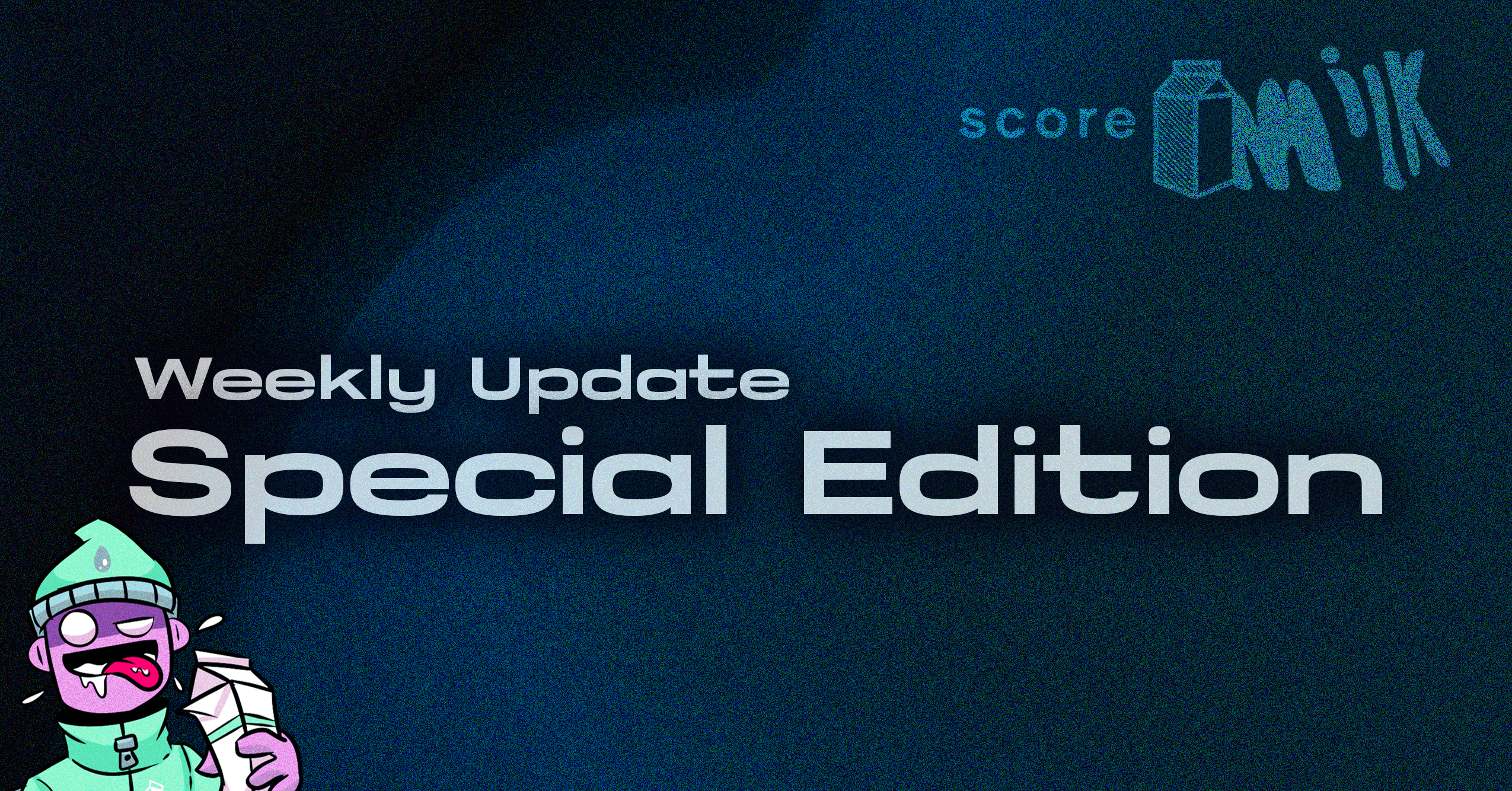 Special Edition Score Milk Update – February 28, 2021