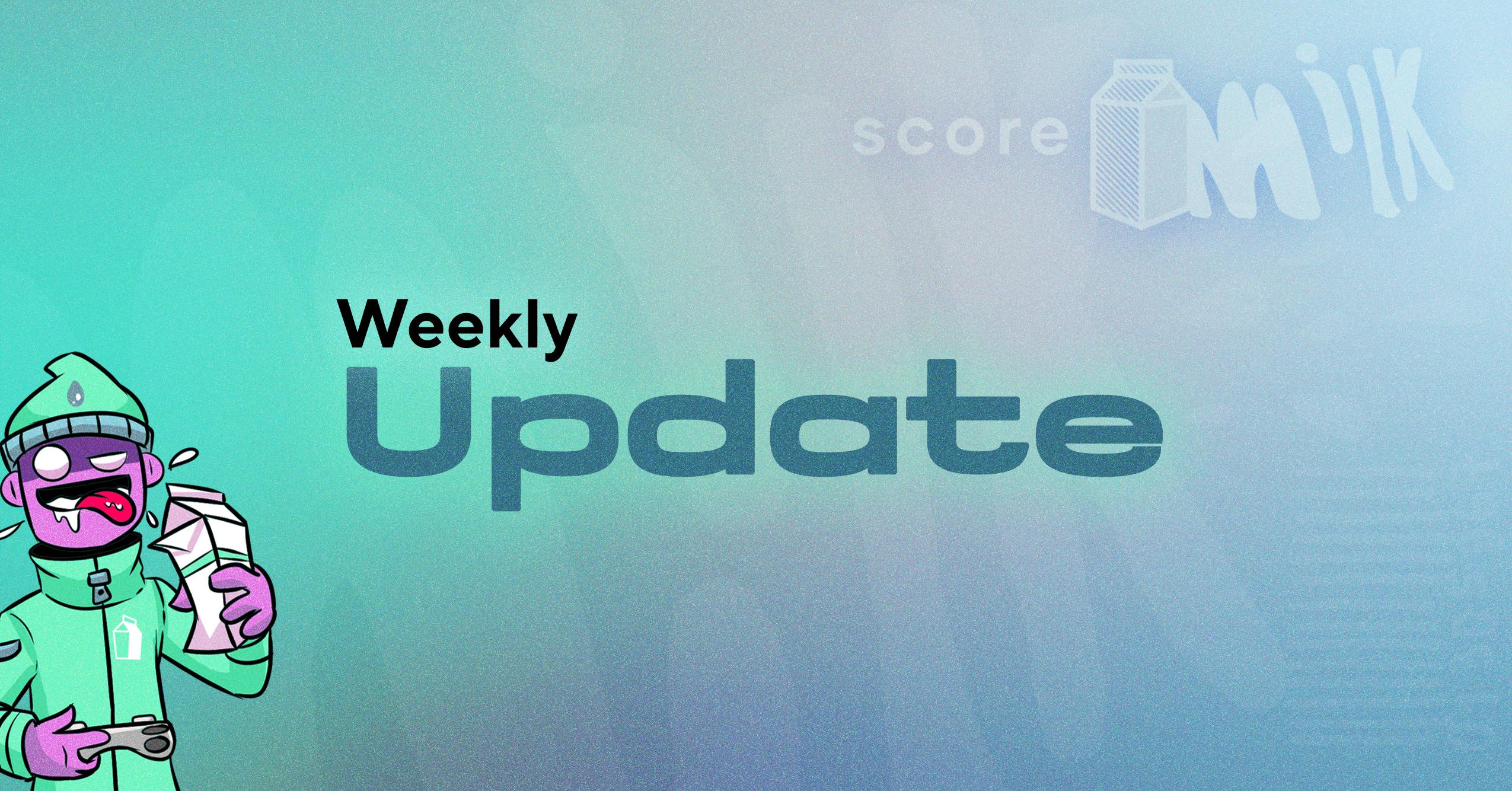 Score Milk Update – March 7, 2021